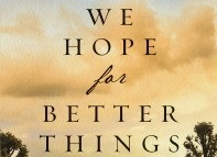 We Hope for Better Things
